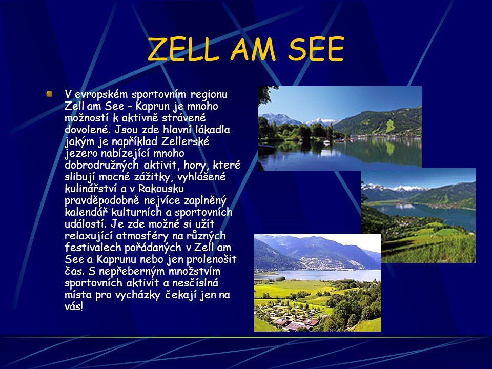 ZELL AM SEE V evropském sportovním regionu Zell am See - Kaprun je mnoho možností k aktivně strávené dovolené. Jsou zde hlavní lákadla jakým je napřík