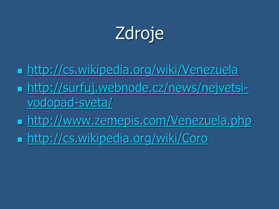 Zdroje http://cs.wikipedia.org/wiki/Venezuela http://cs.wikipedia.org/wiki/Venezuela http://cs.wikipedia.org/wiki/Venezuela http://surfuj.webnode.cz/n