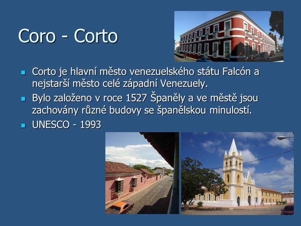 Coro - Corto Corto je hlavní město venezuelského státu Falcón a nejstarší město celé západní Venezuely. Corto je hlavní město venezuelského státu Falc