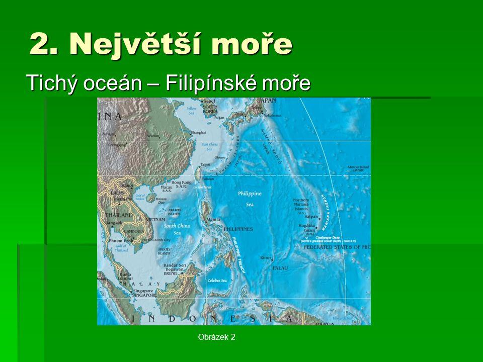 Ostatní oceány: Indický oceán – Arabské moře Atlantský oceán – Středozemní moře Severní ledový oceán – Barentsovo moře