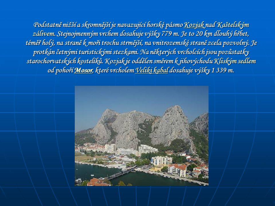 Podstatně nižší a skromnější je navazující horské pásmo Kozjak nad Kaštelským zálivem. Stejnojmenným vrchem dosahuje výšky 779 m. Je to 20 km dlouhý h