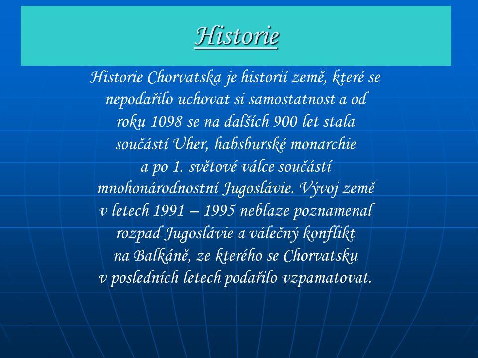 Historie Historie Chorvatska je historií země, které se nepodařilo uchovat si samostatnost a od roku 1098 se na dalších 900 let stala součástí Uher, h