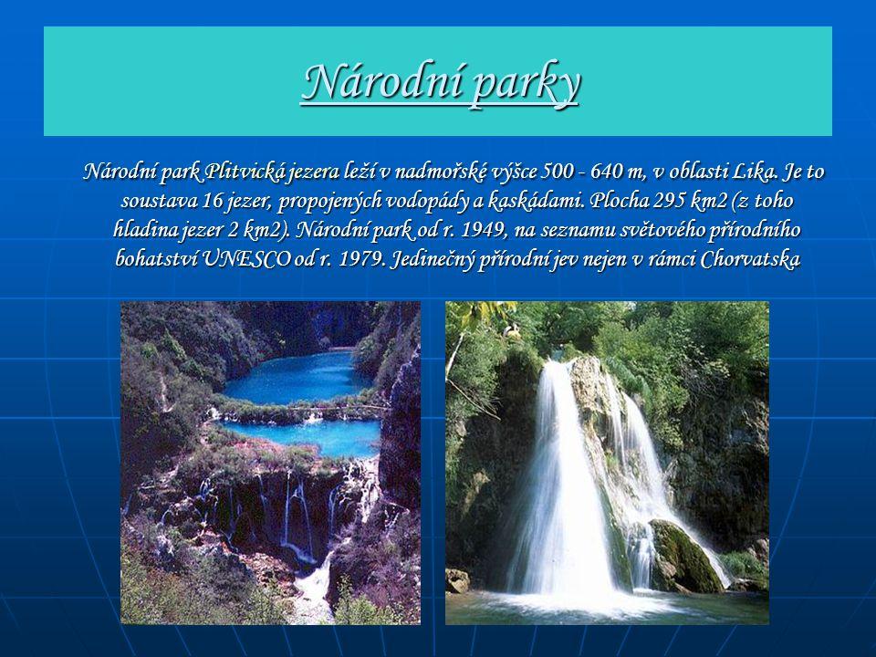 Národní parky Národní park Plitvická jezera leží v nadmořské výšce 500 - 640 m, v oblasti Lika. Je to soustava 16 jezer, propojených vodopády a kaskád