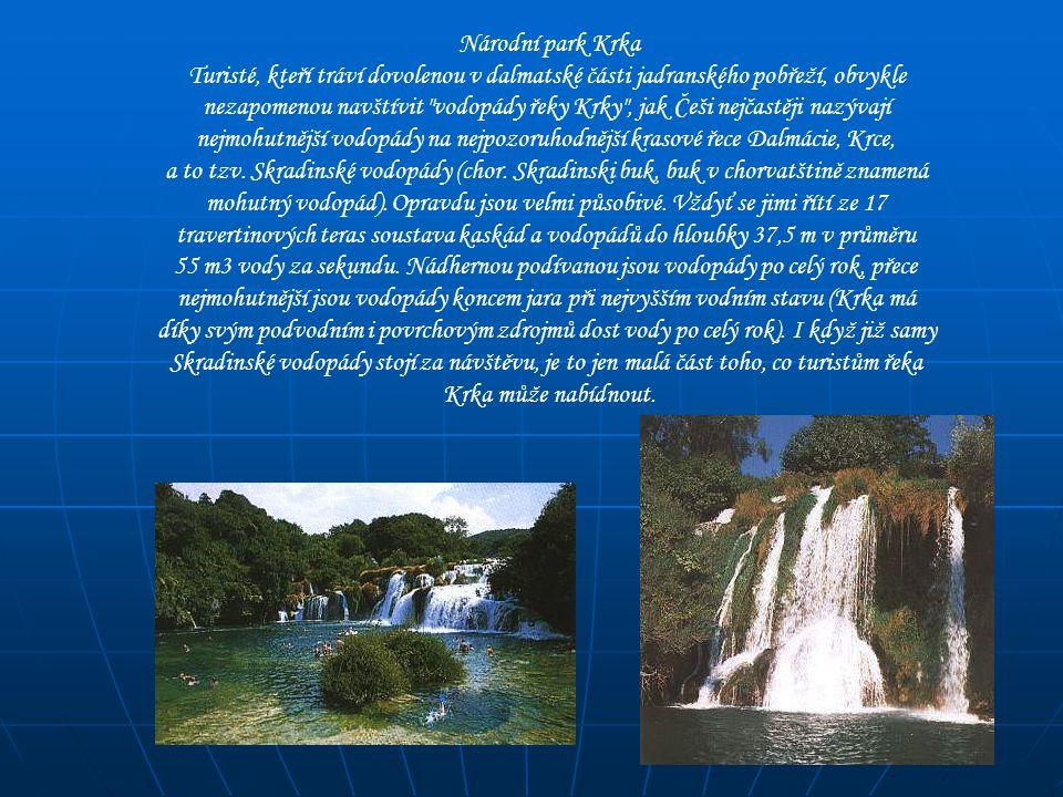 Národní park Krka Turisté, kteří tráví dovolenou v dalmatské části jadranského pobřeží, obvykle nezapomenou navštívit