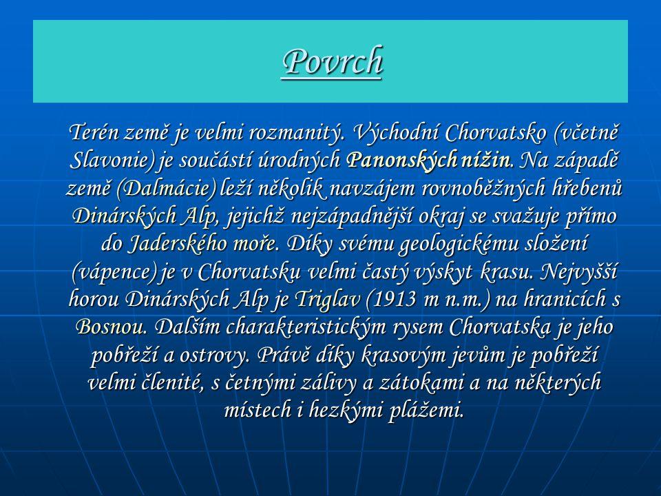 Povrch Terén země je velmi rozmanitý. Východní Chorvatsko (včetně Slavonie) je součástí úrodných Panonských nížin. Na západě země (Dalmácie) leží něko