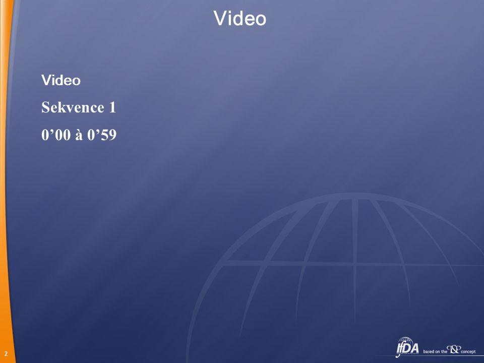 2 Video Sekvence 1 0'00 à 0'59 Video