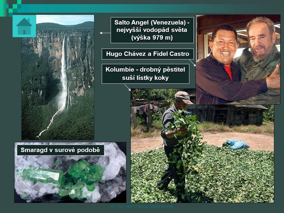 Kolumbie - drobný pěstitel suší lístky koky Smaragd v surové podobě Hugo Chávez a Fidel Castro Salto Angel (Venezuela) - nejvyšší vodopád světa (výška