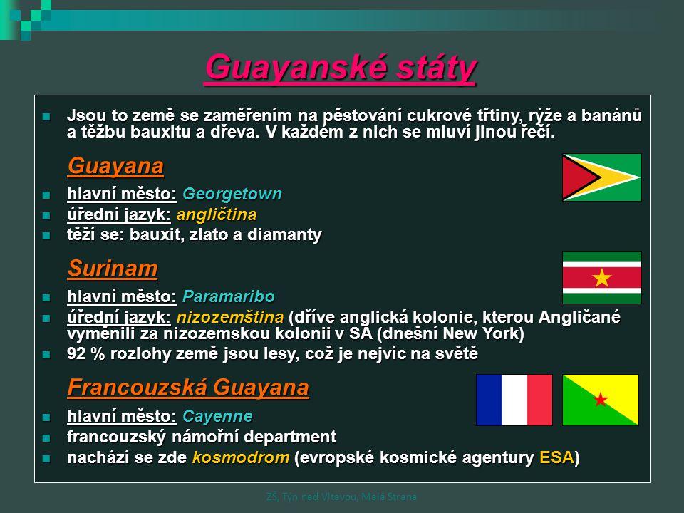Guayanské státy Jsou to země se zaměřením na pěstování cukrové třtiny, rýže a banánů a těžbu bauxitu a dřeva. V každém z nich se mluví jinou řečí. Jso
