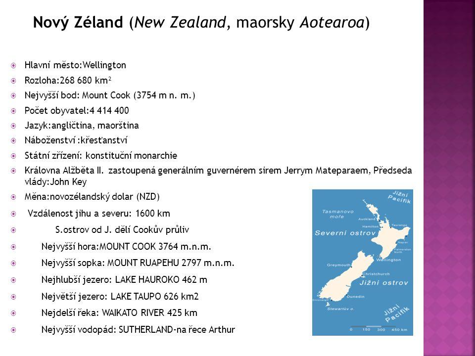  Hlavní město:Wellington  Rozloha:268 680 km²  Nejvyšší bod: Mount Cook (3754 m n. m.)  Počet obyvatel:4 414 400  Jazyk:angličtina, maorština  N