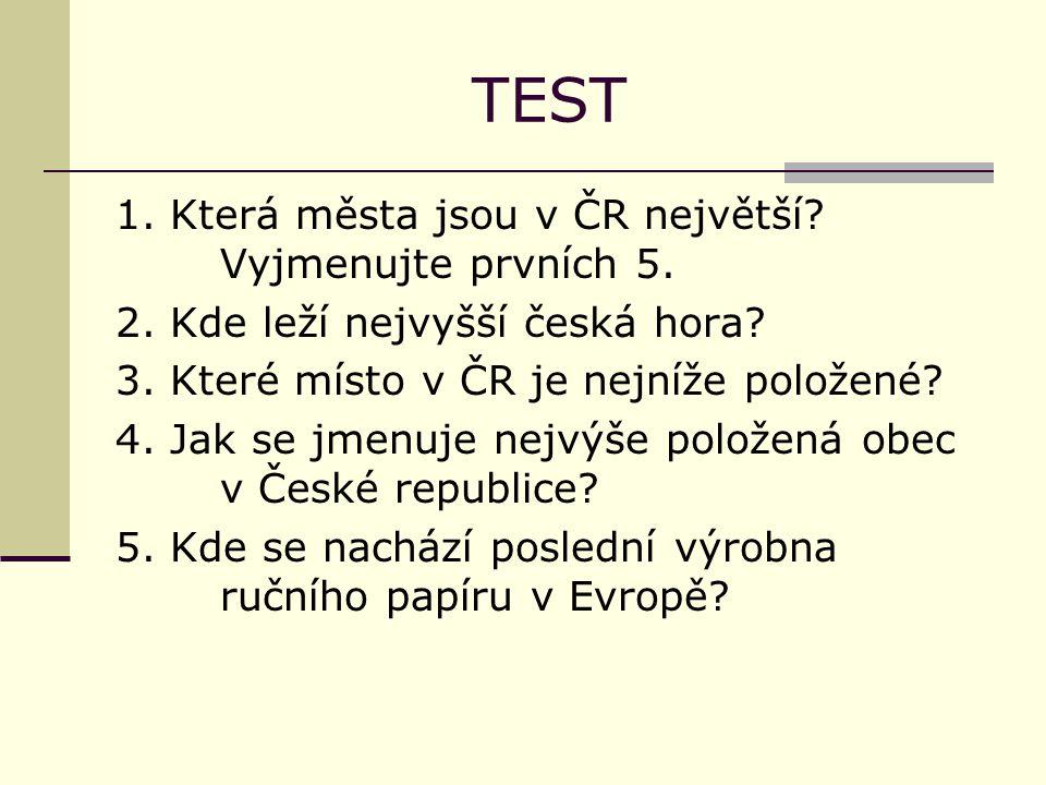 TEST 1. Která města jsou v ČR největší. Vyjmenujte prvních 5.