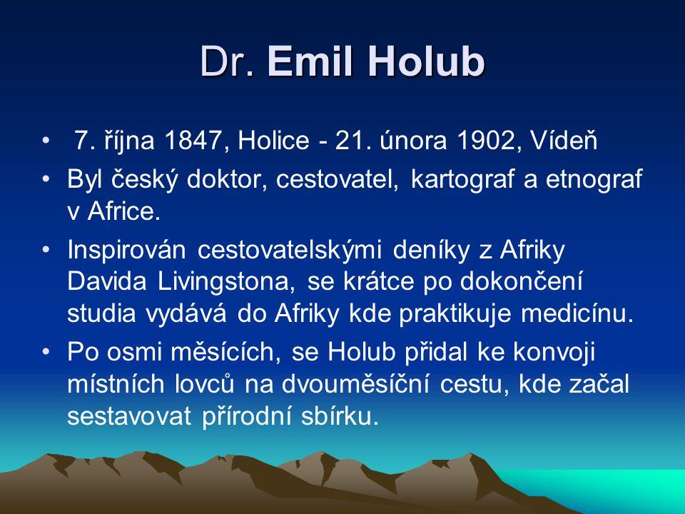 Dr.Emil Holub 7. října 1847, Holice - 21.