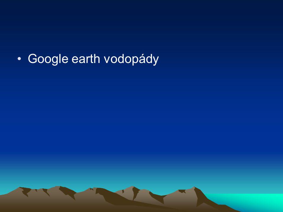 Google earth vodopády