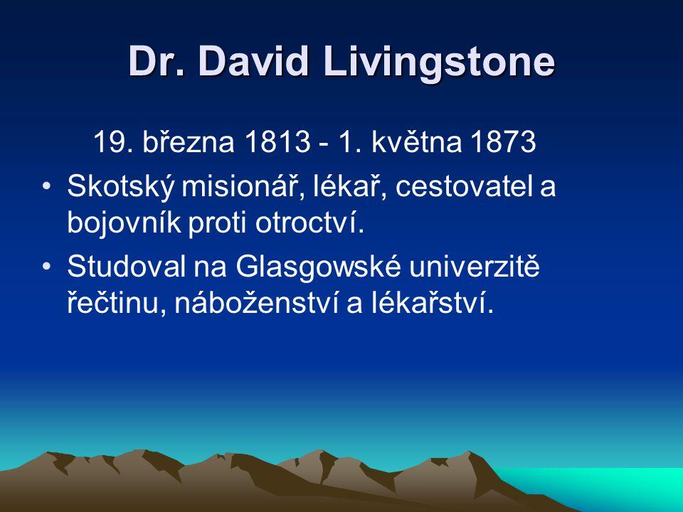 Dr.David Livingstone 19. března 1813 - 1.