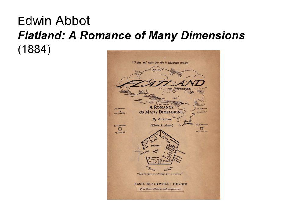 E dwin Abbot Flatland: A Romance of Many Dimensions (1884)