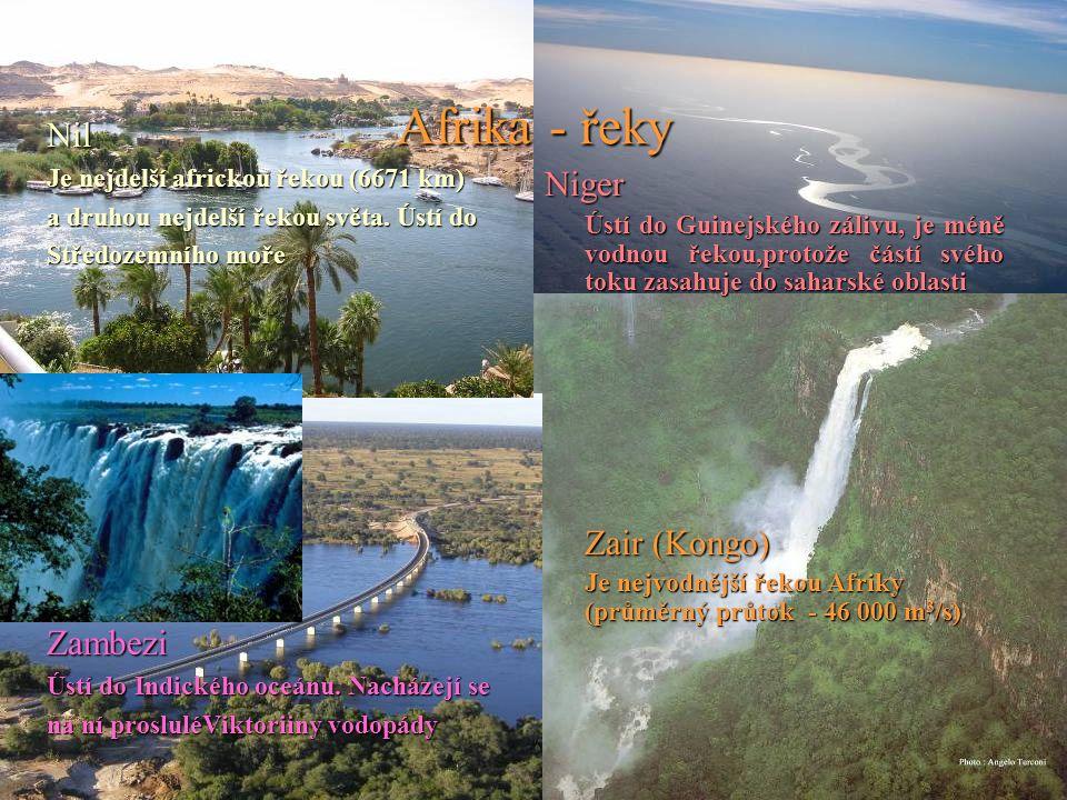 Afrika - řeky Nil Je nejdelší africkou řekou (6671 km) a druhou nejdelší řekou světa. Ústí do Středozemního moře Zambezi Ústí do Indického oceánu. Nac