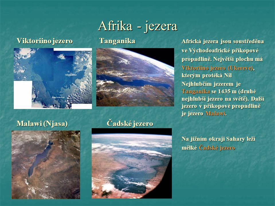 Afrika - jezera Viktoriino jezeroTanganikaAfrická jezera jsou soustředěna ve Východoafrické příkopové propadlině. Největší plochu má Viktoriino jezero