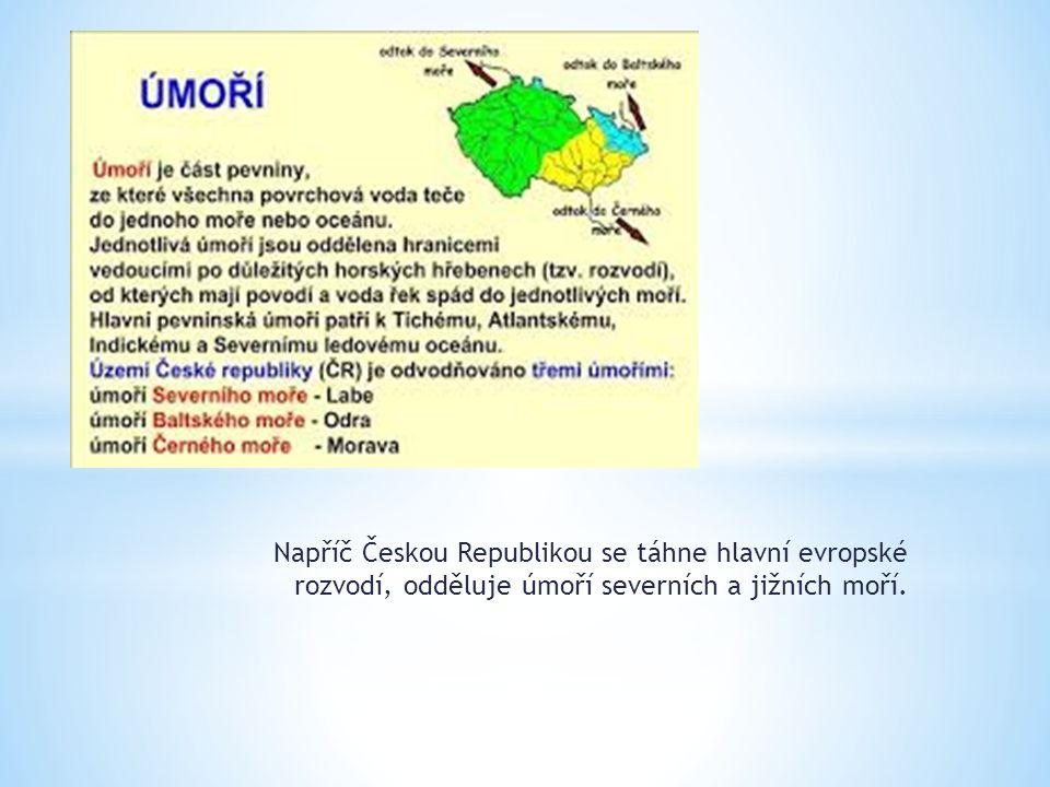 Napříč Českou Republikou se táhne hlavní evropské rozvodí, odděluje úmoří severních a jižních moří.