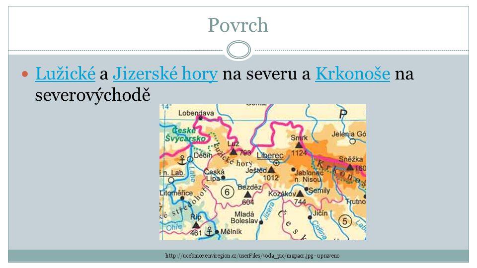 Povrch Lužické a Jizerské hory na severu a Krkonoše na severovýchodě LužickéJizerské horyKrkonoše http://ucebnice.enviregion.cz/userFiles/voda_pic/map