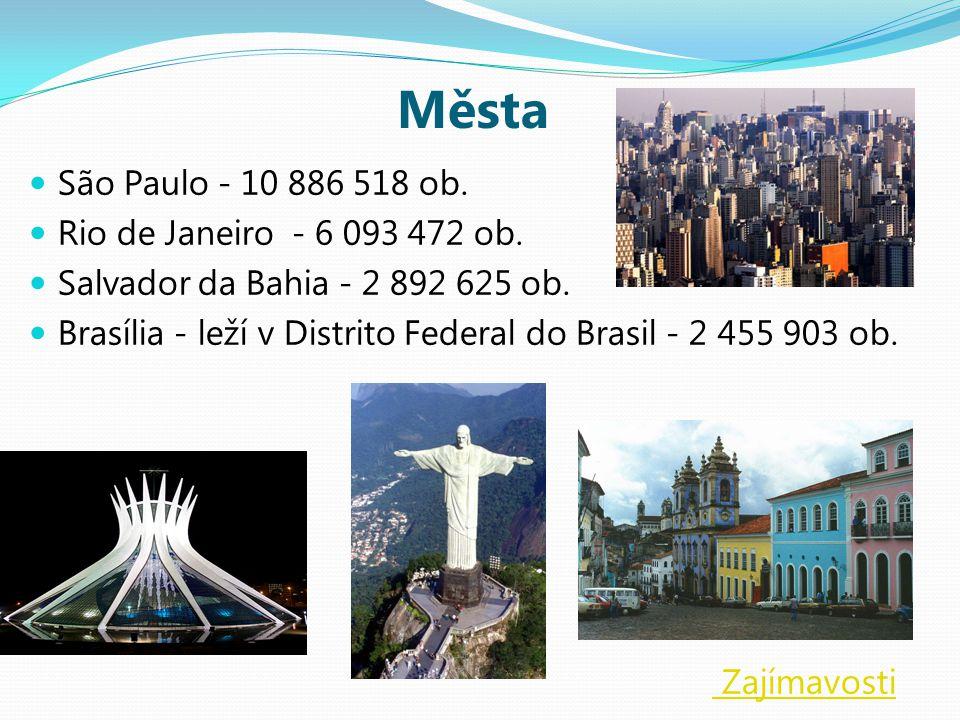 Města São Paulo - 10 886 518 ob.Rio de Janeiro - 6 093 472 ob.