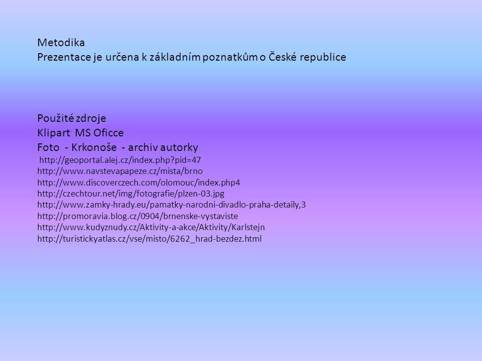 Anotace: Prezentace věnovaná ČR Autor: Mgr. Iveta Honzejková Jazyk: Čeština Očekávaný výstup: Základní poznatky o ČR Speciální vzdělávací potřeby: Žád
