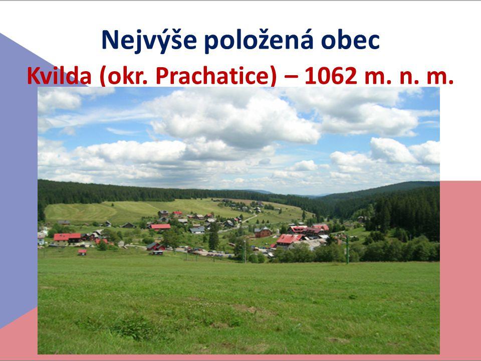 Nejvýše položená obec Kvilda (okr. Prachatice) – 1062 m. n. m.