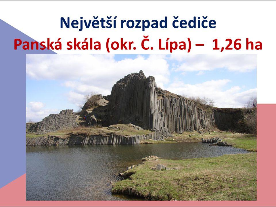 Největší rozpad čediče Panská skála (okr. Č. Lípa) – 1,26 ha