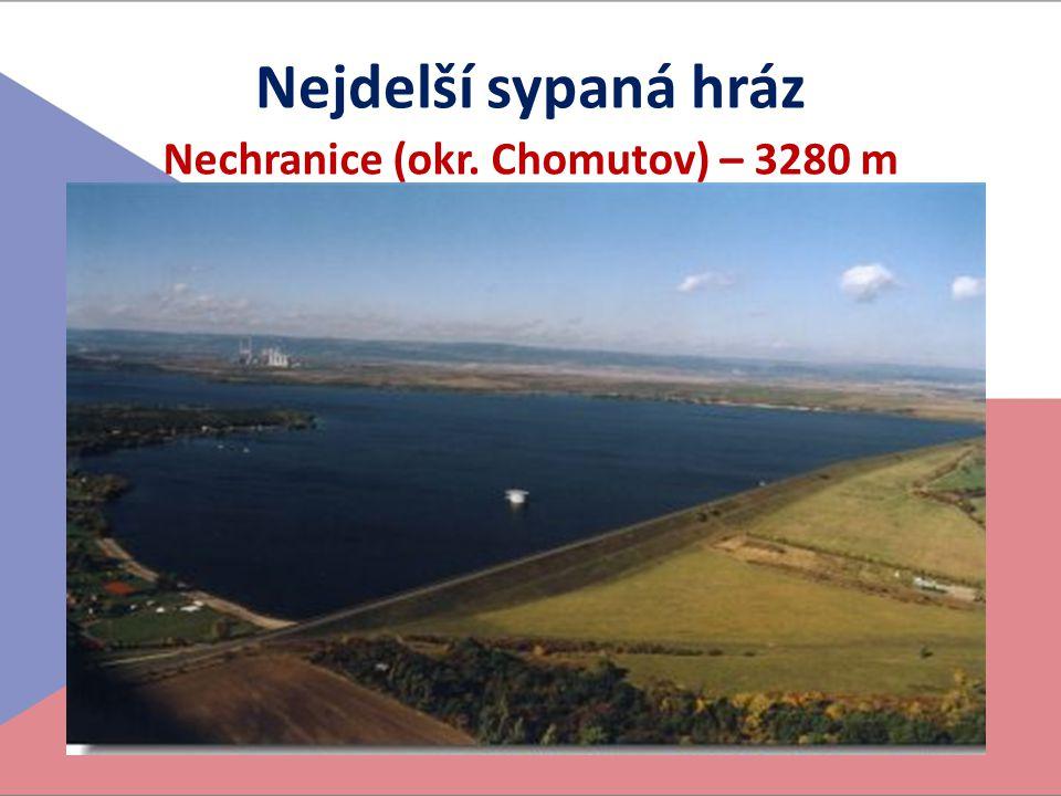Nejdelší sypaná hráz Nechranice (okr. Chomutov) – 3280 m