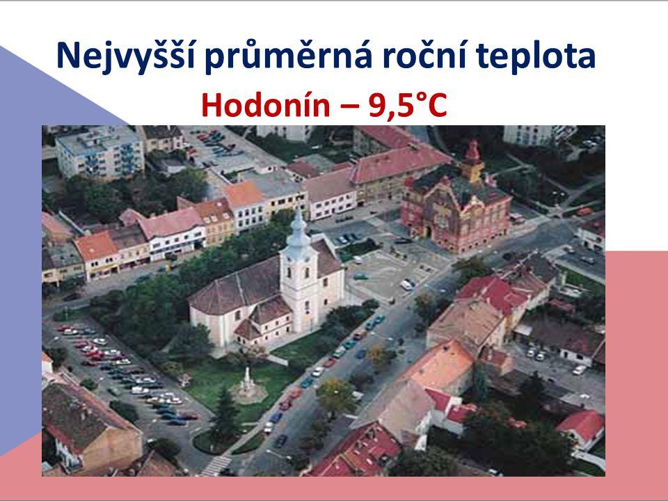 Nejvyšší průměrná roční teplota Hodonín – 9,5°C