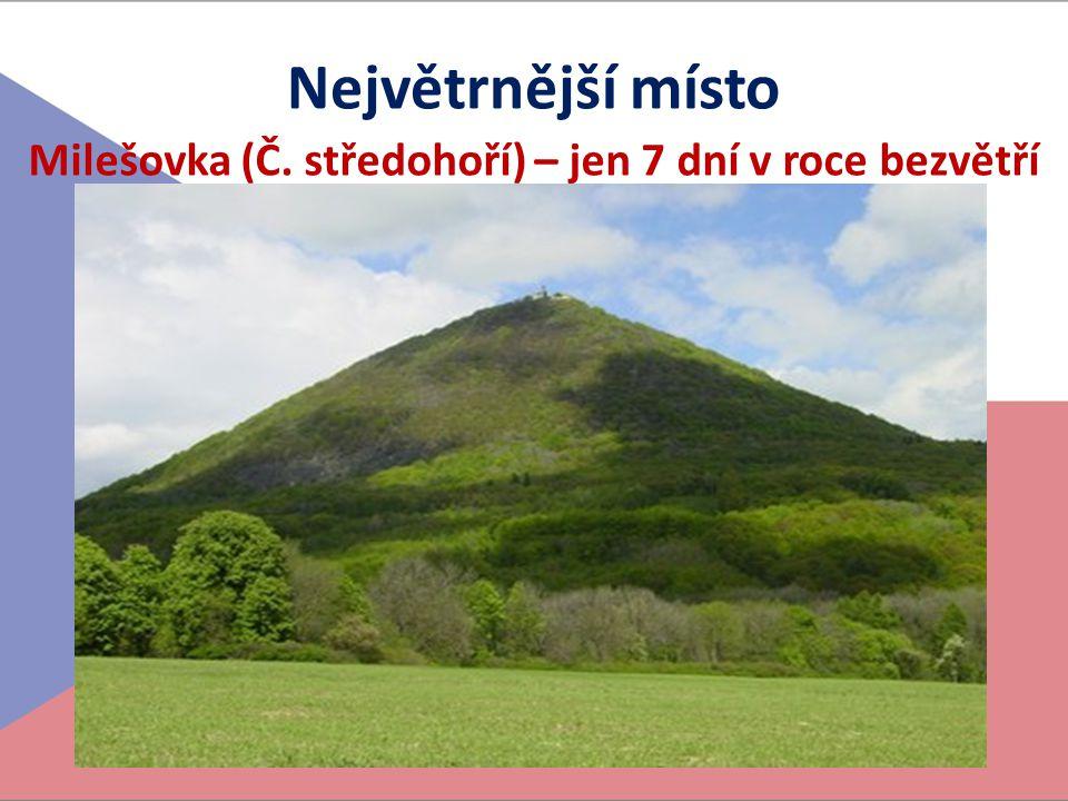Největrnější místo Milešovka (Č. středohoří) – jen 7 dní v roce bezvětří