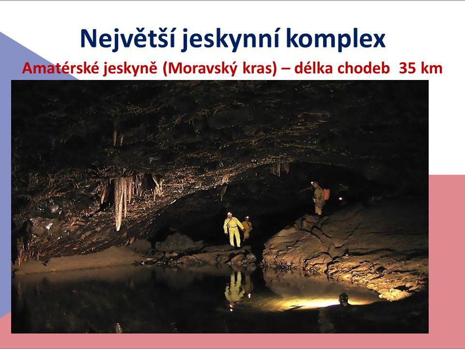 Největší jeskynní komplex Amatérské jeskyně (Moravský kras) – délka chodeb 35 km