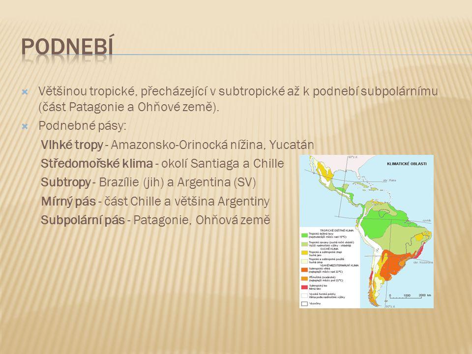  Většinou tropické, přecházející v subtropické až k podnebí subpolárnímu (část Patagonie a Ohňové země).  Podnebné pásy: Vlhké tropy - Amazonsko-Ori