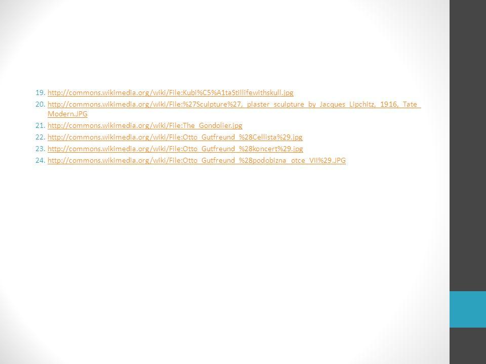 19.http://commons.wikimedia.org/wiki/File:Kubi%C5%A1taStillifewithskull.jpghttp://commons.wikimedia.org/wiki/File:Kubi%C5%A1taStillifewithskull.jpg 20