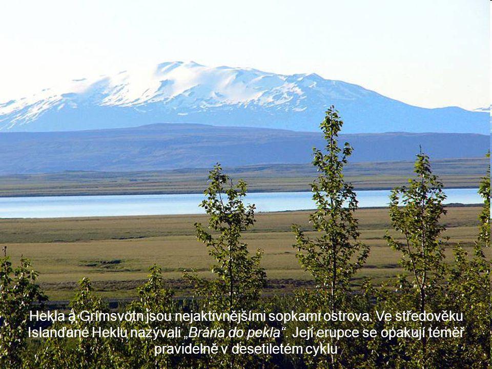 Z mnoha aktivních sopek jsou nejznámější Hekla a Katla. Na ostrově je i množství termálních pramenů