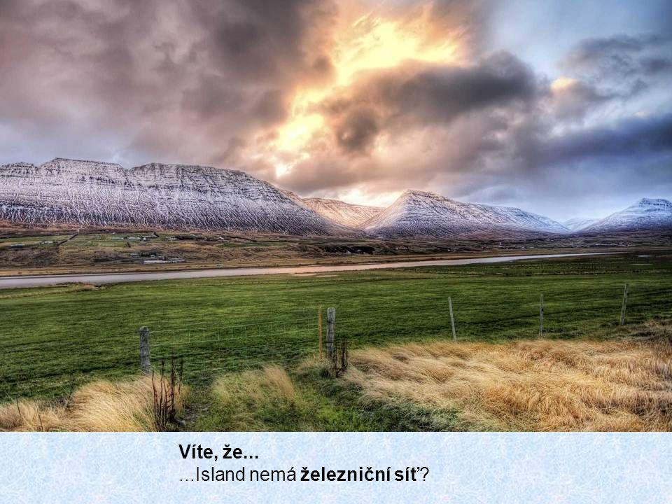 Víte, že......Island nemá železniční síť?