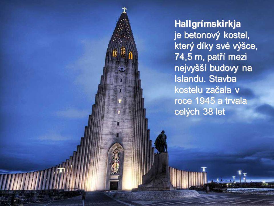Hallgrímskirkja je betonový kostel, který díky své výšce, 74,5 m, patří mezi nejvyšší budovy na Islandu.
