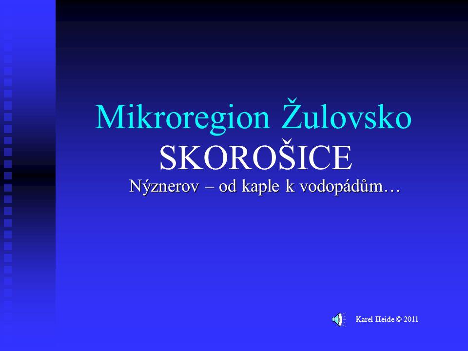 Mikroregion Žulovsko Nýznerov – od kaple k vodopádům… Karel Heide © 2011 SKOROŠICE