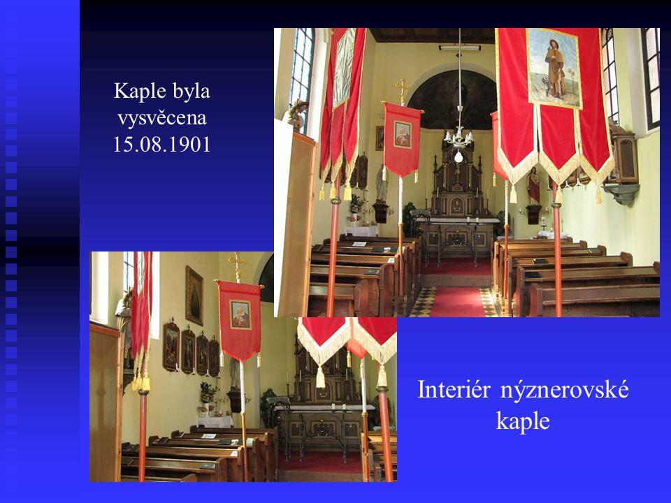 Interiér nýznerovské kaple Kaple byla vysvěcena 15.08.1901