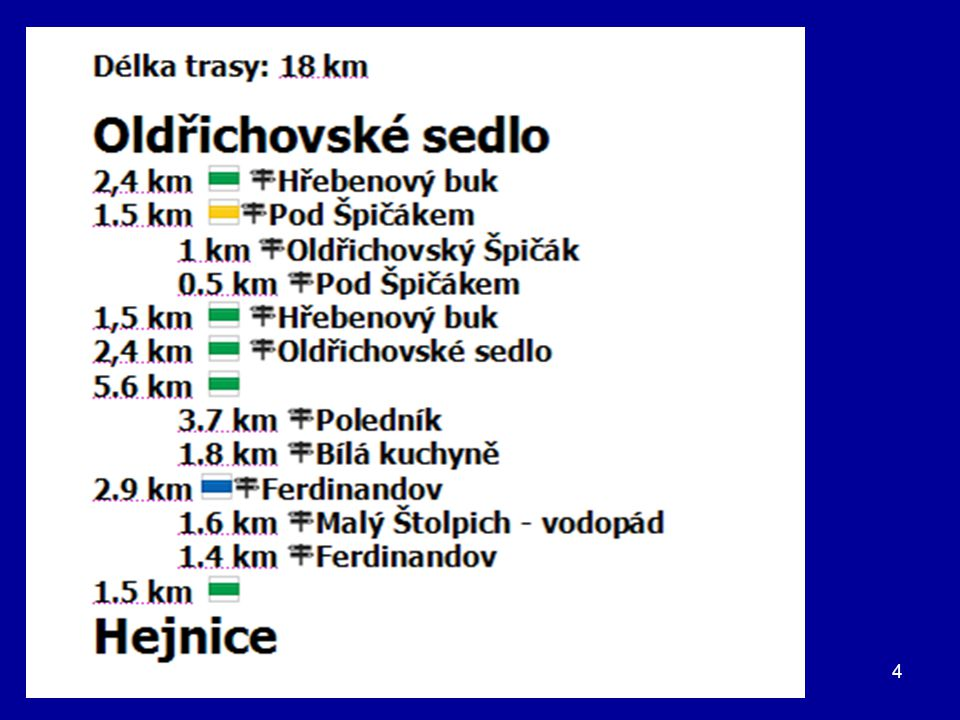 15 Z Oldřichovského sedla, kde se můžeme občerstvit v motorestu (Kozel), se vydáváme za silnicí do lesa stále po zelené značce směr rozc.