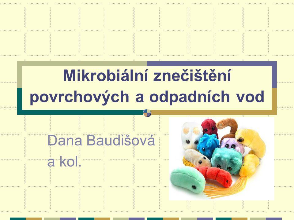 Mikrobiální znečištění povrchových a odpadních vod Dana Baudišová a kol.