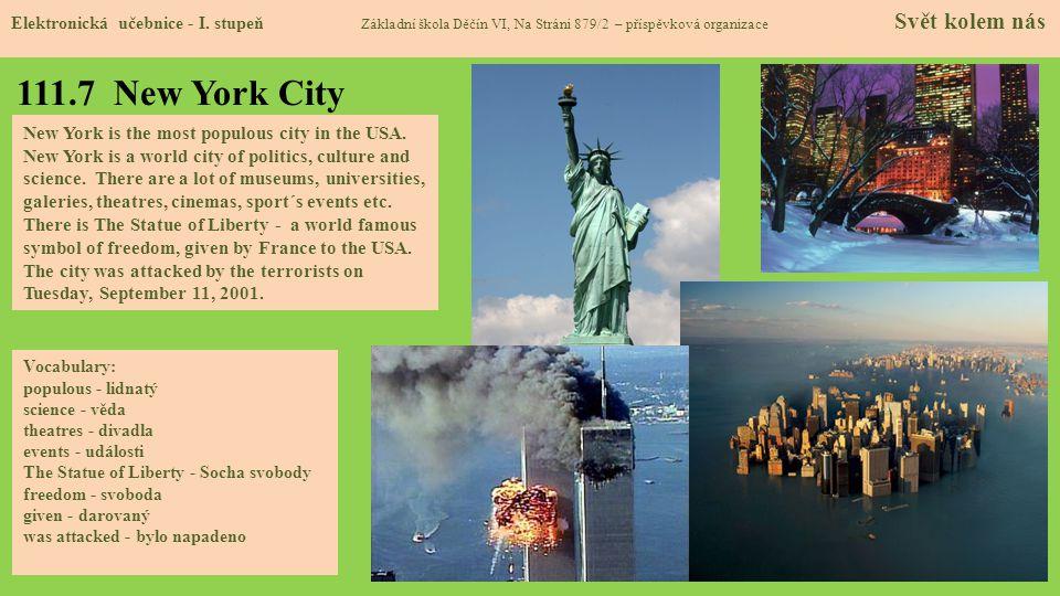 111.7 New York City Elektronická učebnice - I. stupeň Základní škola Děčín VI, Na Stráni 879/2 – příspěvková organizace Svět kolem nás New York is the