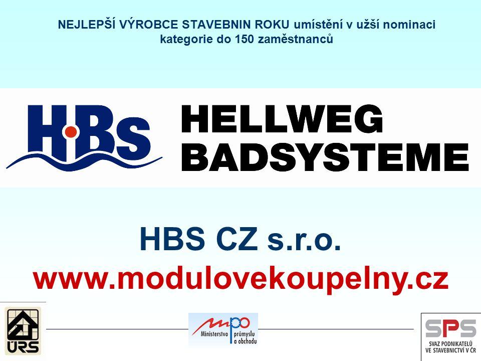 NEJLEPŠÍ VÝROBCE STAVEBNIN ROKU umístění v užší nominaci kategorie do 150 zaměstnanců HBS CZ s.r.o. www.modulovekoupelny.cz