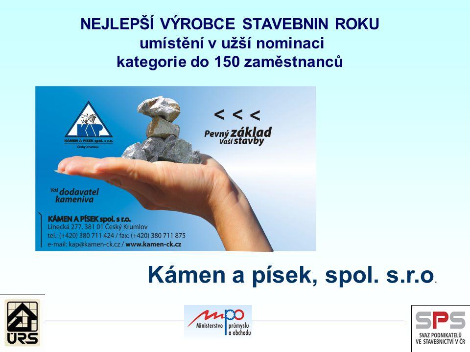 NEJLEPŠÍ VÝROBCE STAVEBNIN ROKU umístění v užší nominaci kategorie do 150 zaměstnanců Kámen a písek, spol. s.r.o.