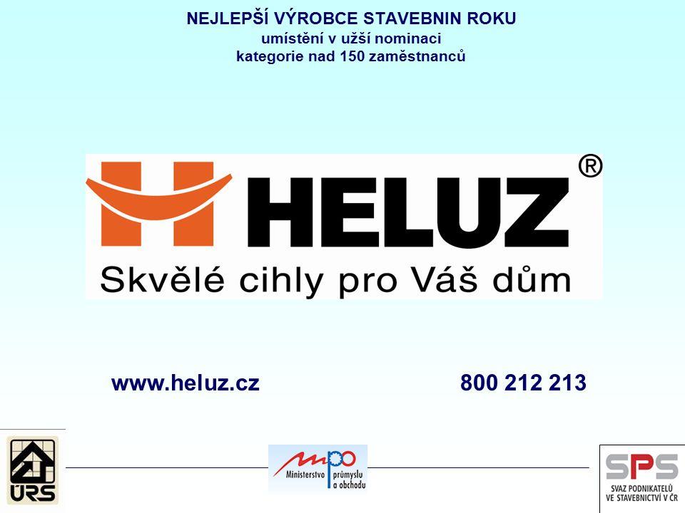 NEJLEPŠÍ VÝROBCE STAVEBNIN ROKU umístění v užší nominaci kategorie nad 150 zaměstnanců www.heluz.cz 800 212 213