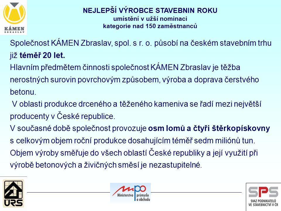 Společnost KÁMEN Zbraslav, spol. s r. o. působí na českém stavebním trhu již téměř 20 let. Hlavním předmětem činnosti společnost KÁMEN Zbraslav je těž