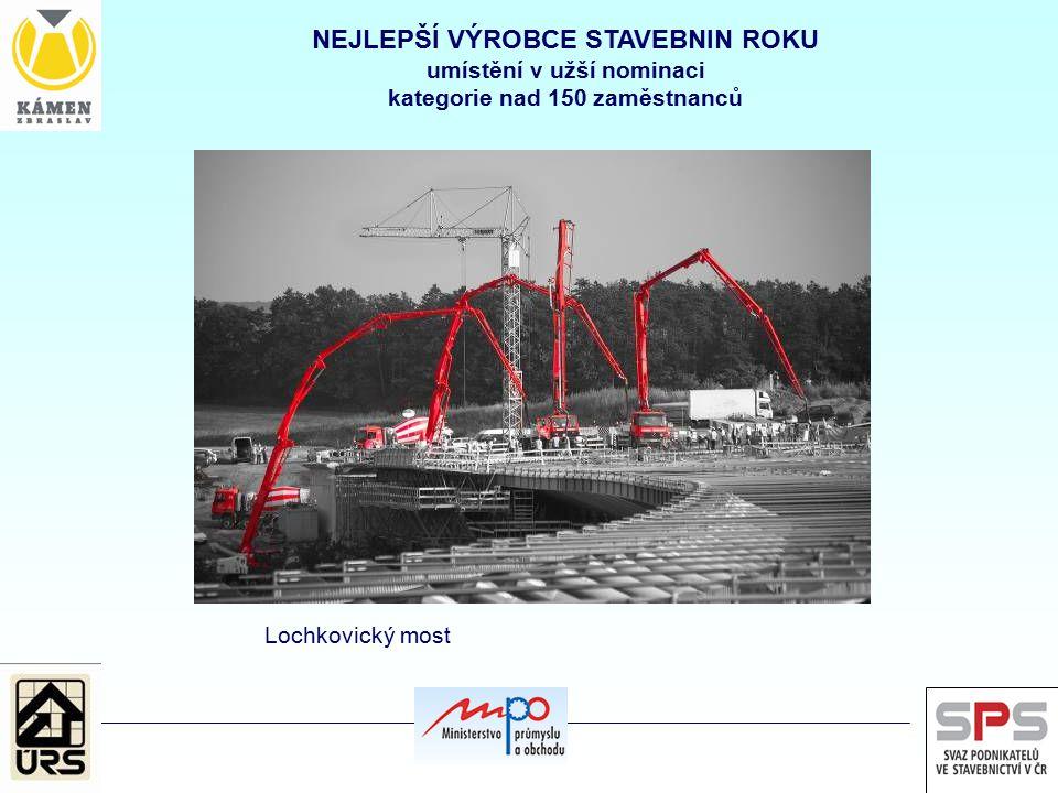 NEJLEPŠÍ VÝROBCE STAVEBNIN ROKU umístění v užší nominaci kategorie nad 150 zaměstnanců Lochkovický most