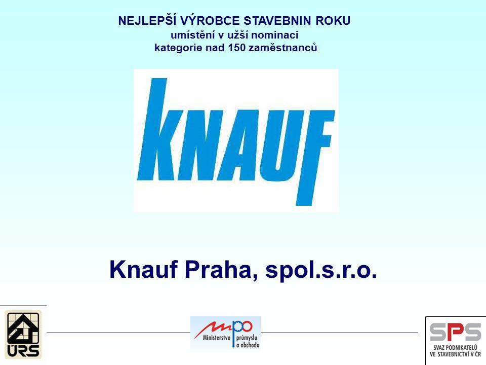 NEJLEPŠÍ VÝROBCE STAVEBNIN ROKU umístění v užší nominaci kategorie nad 150 zaměstnanců Knauf Praha, spol.s.r.o.