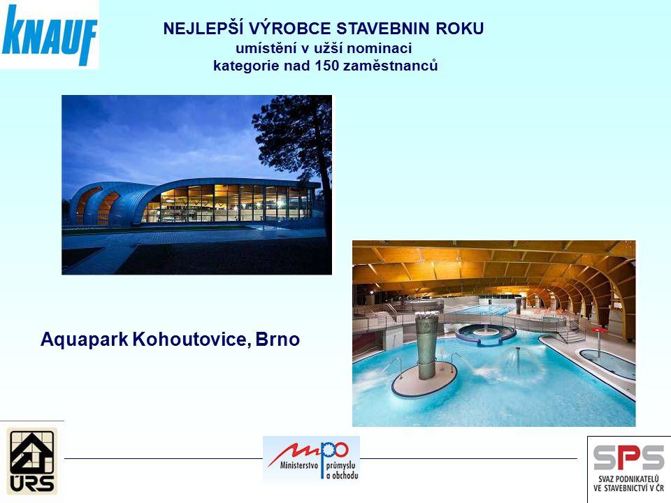 NEJLEPŠÍ VÝROBCE STAVEBNIN ROKU umístění v užší nominaci kategorie nad 150 zaměstnanců Aquapark Kohoutovice, Brno