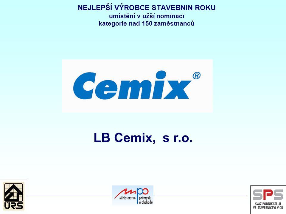 NEJLEPŠÍ VÝROBCE STAVEBNIN ROKU umístění v užší nominaci kategorie nad 150 zaměstnanců LB Cemix, s r.o.