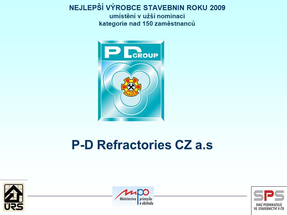 NEJLEPŠÍ VÝROBCE STAVEBNIN ROKU 2009 umístění v užší nominaci kategorie nad 150 zaměstnanců P-D Refractories CZ a.s