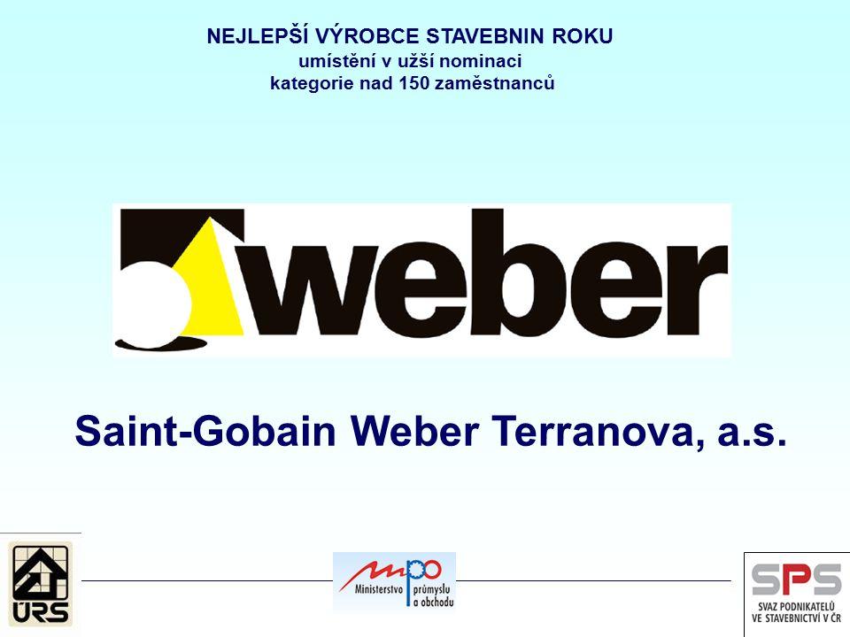NEJLEPŠÍ VÝROBCE STAVEBNIN ROKU umístění v užší nominaci kategorie nad 150 zaměstnanců Saint-Gobain Weber Terranova, a.s.